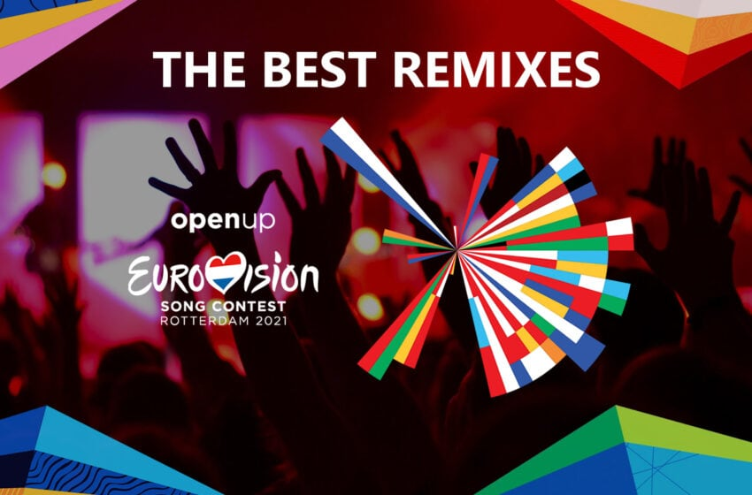 Eurovision 2021 – The Best Remixes